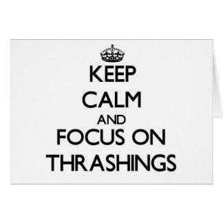 Keep Calm and focus on Thrashings Card