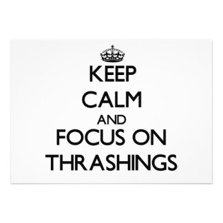 Keep Calm and focus on Thrashings Invite