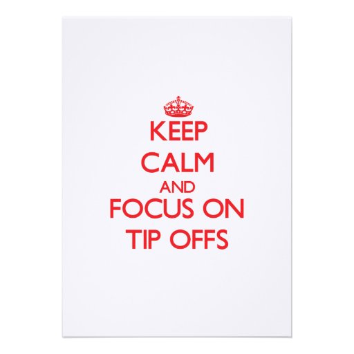 Keep Calm and focus on Tip-Offs Custom Invite