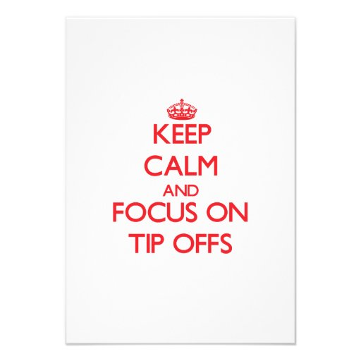 Keep Calm and focus on Tip-Offs Announcements