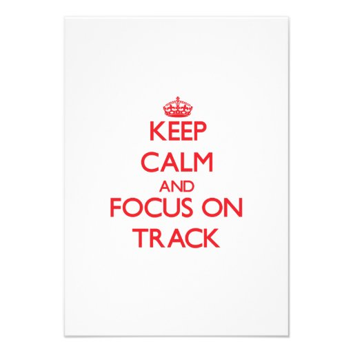 Keep Calm and focus on Track Personalized Invites