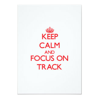 "Keep Calm and focus on Track 5"" X 7"" Invitation Card"