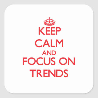 Keep Calm and focus on Trends Stickers