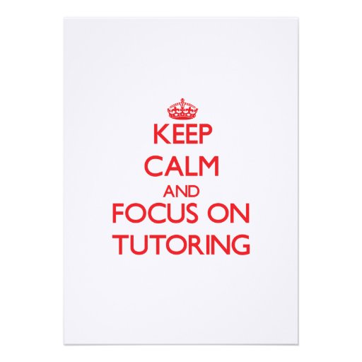 Keep Calm and focus on Tutoring Invites