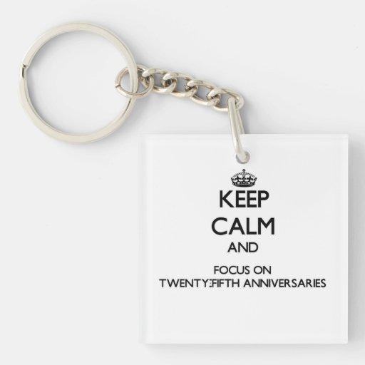 Keep Calm and focus on Twenty-Fifth Anniversaries Acrylic Key Chains