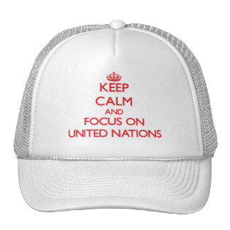 Keep Calm and focus on United Nations Trucker Hat