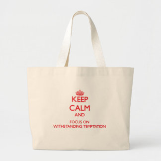 Keep Calm and focus on Withstanding Temptation Bag