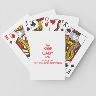 Keep Calm and focus on Withstanding Temptation Poker Cards