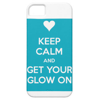 Keep Calm and Get Your Glow On iPhone 5 Cover