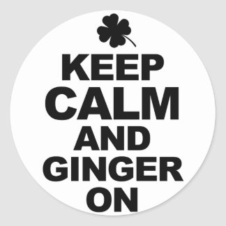 Keep Calm and Ginger On Tshirts M.png Classic Round Sticker