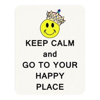 Keep Calm and Go to Your Happy Place Smiley Crown Card