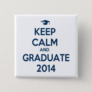 Keep Calm and Graduate 2014 15 Cm Square Badge