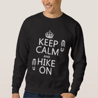 Keep Calm and Hike On (any background colour) Sweatshirt
