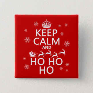 Keep Calm and Ho Ho Ho 15 Cm Square Badge