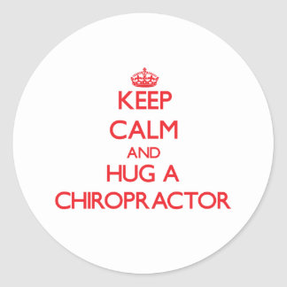 Keep Calm and Hug a Chiropractor Round Stickers