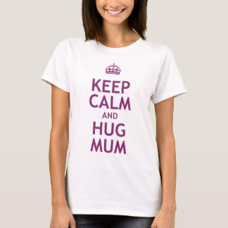 Keep Calm and Hug Mum T-Shirt