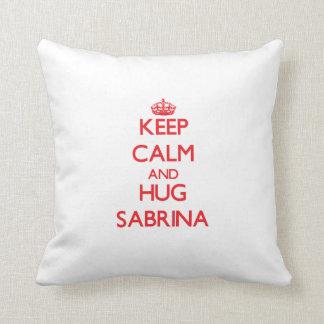 Keep Calm and Hug Sabrina Cushion