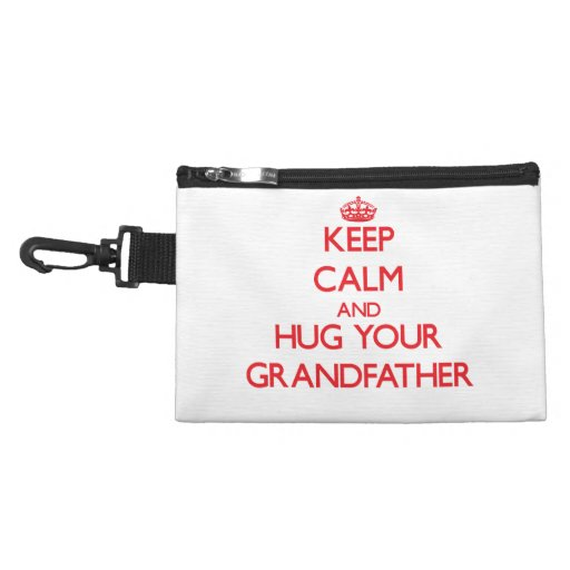 Keep Calm and HUG  your Grandfather Accessory Bags