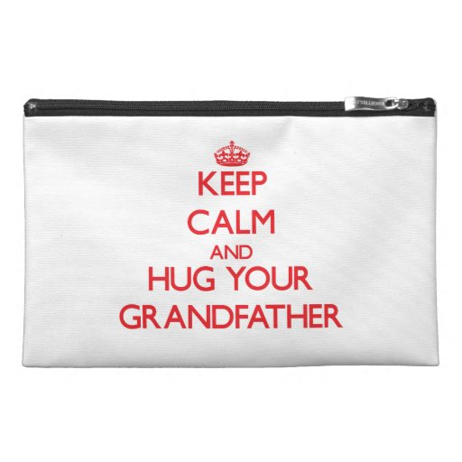 Keep Calm and HUG  your Grandfather Travel Accessory Bags