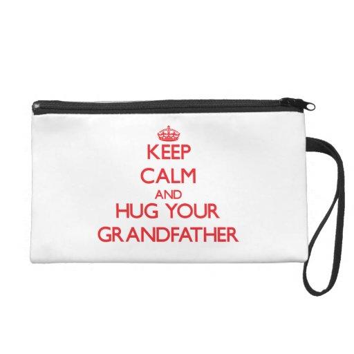 Keep Calm and HUG  your Grandfather Wristlet Purses