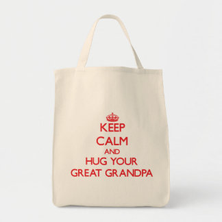 Keep Calm and HUG  your Great Grandpa Grocery Tote Bag