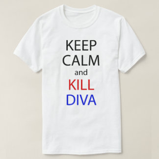 Keep Calm And Kill Diva Anime Manga Shirt