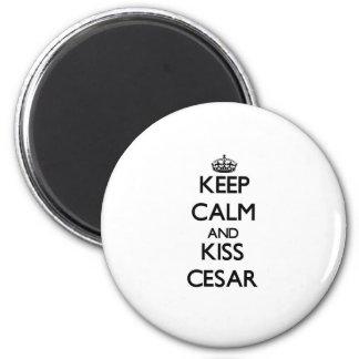 Keep Calm and Kiss Cesar Magnet