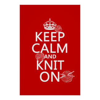 Keep Calm and Knit On - all colors Poster