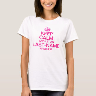 """Keep Calm and Let an """"last name"""" handle it Pink T-Shirt"""