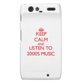 Keep calm and listen to 2000S MUSIC Droid RAZR Cover