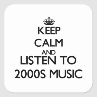 Keep calm and listen to 2000S MUSIC Stickers