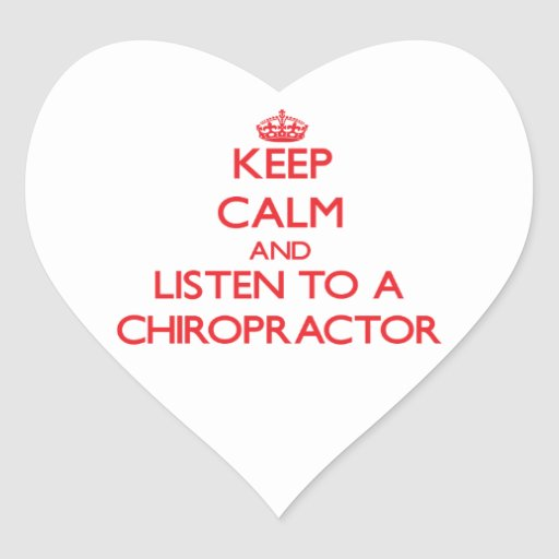 Keep Calm and Listen to a Chiropractor Heart Sticker