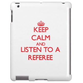 Keep Calm and Listen to a Referee