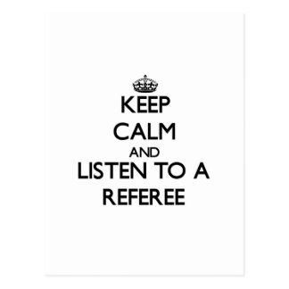 Keep Calm and Listen to a Referee Post Cards