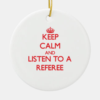 Keep Calm and Listen to a Referee Round Ceramic Decoration