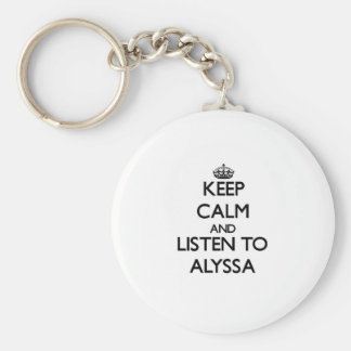 Keep Calm and listen to Alyssa Key Ring
