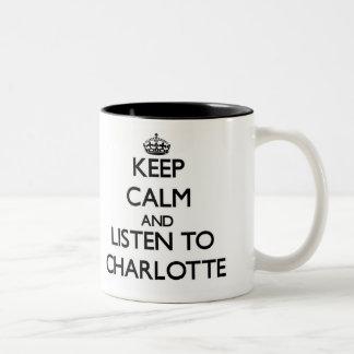 Keep Calm and listen to Charlotte Two-Tone Coffee Mug