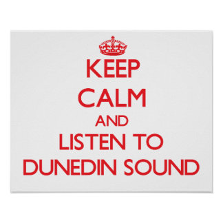 Keep calm and listen to DUNEDIN SOUND Print