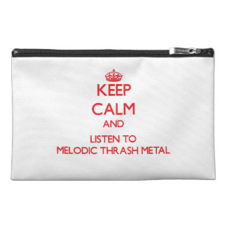 Keep calm and listen to MELODIC THRASH METAL Travel Accessories Bag