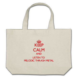 Keep calm and listen to MELODIC THRASH METAL Tote Bag