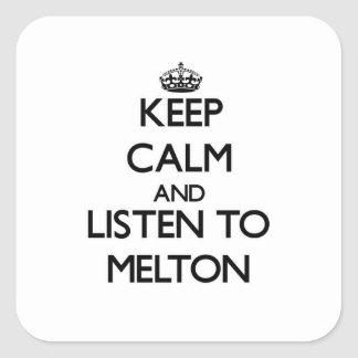 Keep calm and Listen to Melton Square Sticker