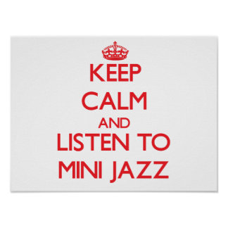 Keep calm and listen to MINI JAZZ Poster
