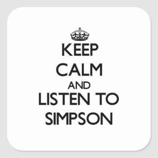 Keep calm and Listen to Simpson Square Sticker
