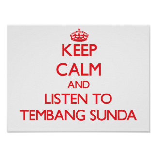 Keep calm and listen to TEMBANG SUNDA Print