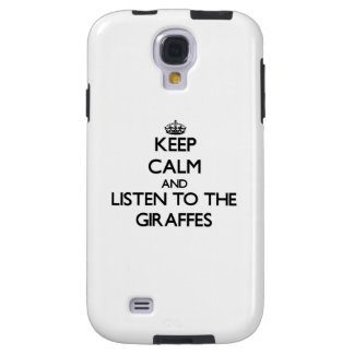 Keep calm and Listen to the Giraffes Galaxy S4 Case