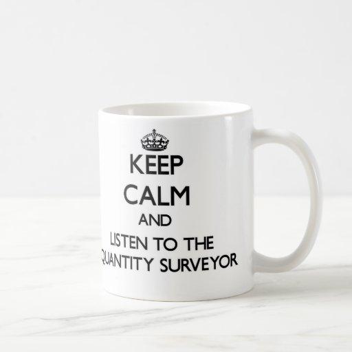 Keep Calm and Listen to the Quantity Surveyor Mug