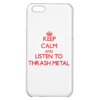 Keep calm and listen to THRASH METAL Cover For iPhone 5C
