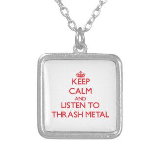 Keep calm and listen to THRASH METAL Pendants
