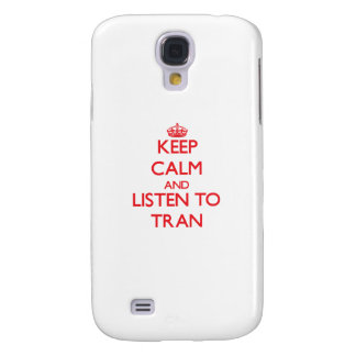 Keep calm and Listen to Tran Galaxy S4 Cases