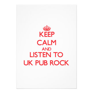 Keep calm and listen to UK PUB ROCK Personalized Invitations